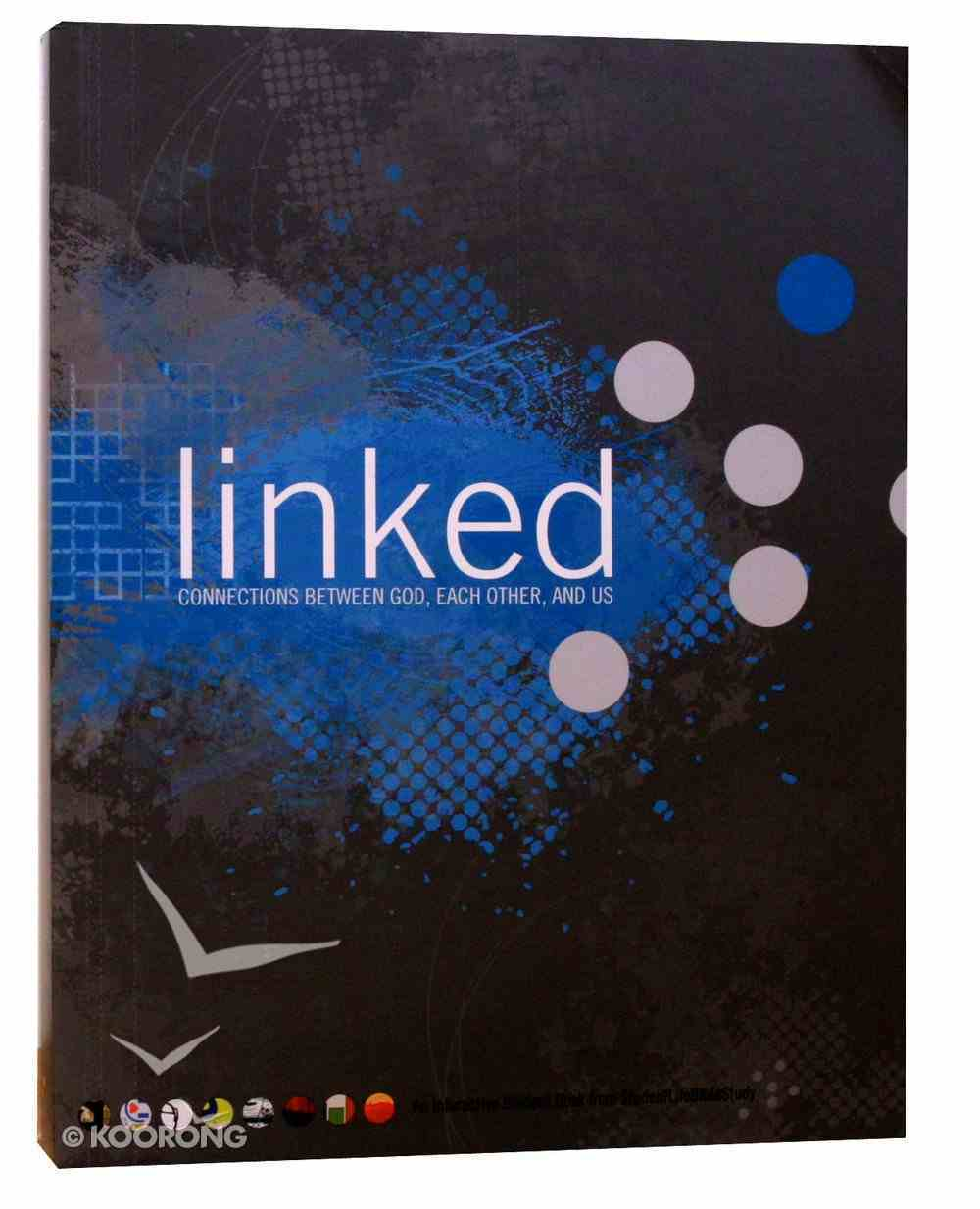 Linked - Connections Between God, Each Other, and Us Paperback
