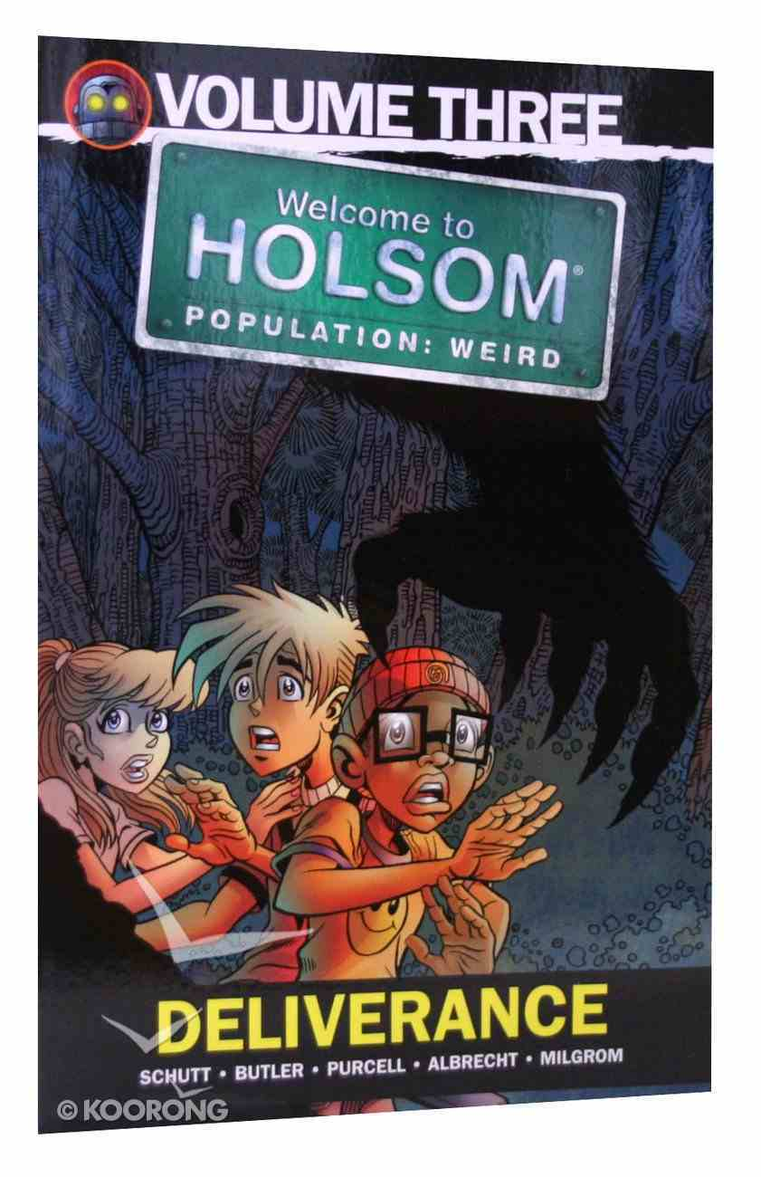 Deliverance (Graphic Novels) (#03 in Welcome To Holsom: Population Weird Series) Paperback
