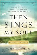 Then Sings My Soul: Special Christmas Edition Paperback