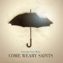 Album Image for Come Weary Saints - DISC 1