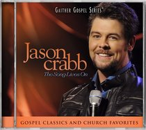 Album Image for Jason Crabb Live - the Song Lives on (Gaither Gospel Series) - DISC 1