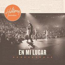 Album Image for Hillsong Espanol 2011: En Mi Lugar - DISC 1