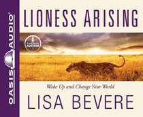 Album Image for Lioness Arising: Awaken the Power of An Untamed Life (Unabridged, 5 Cds) - DISC 1
