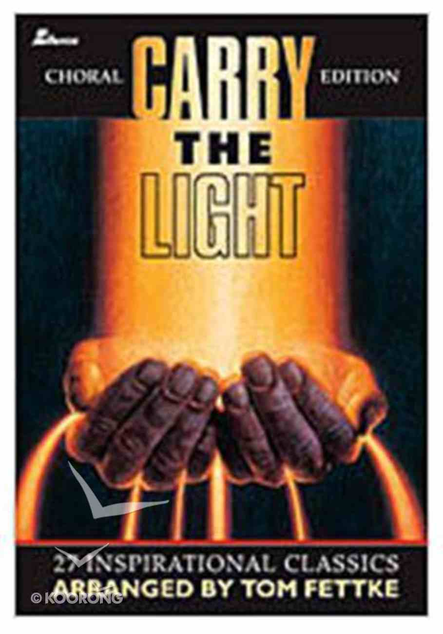 Carry the Light Choral Edition (Music Book) Paperback