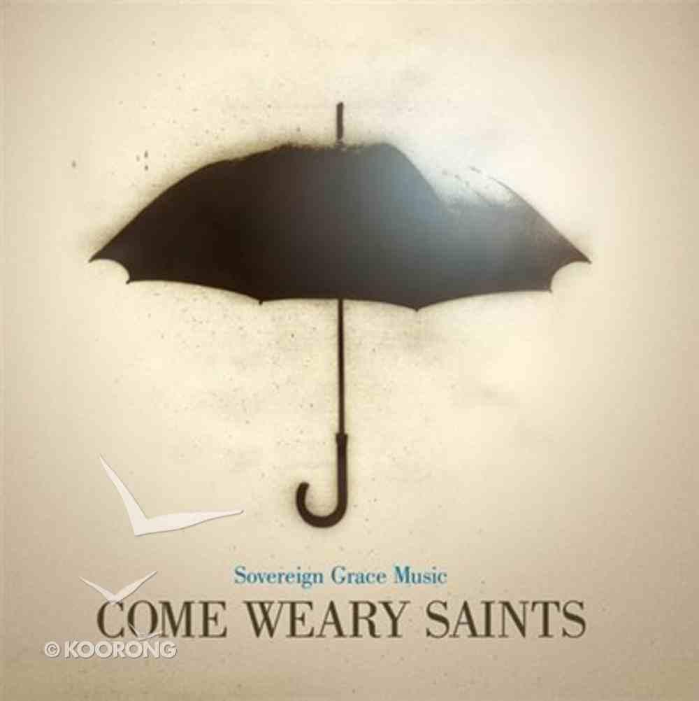 Come Weary Saints CD