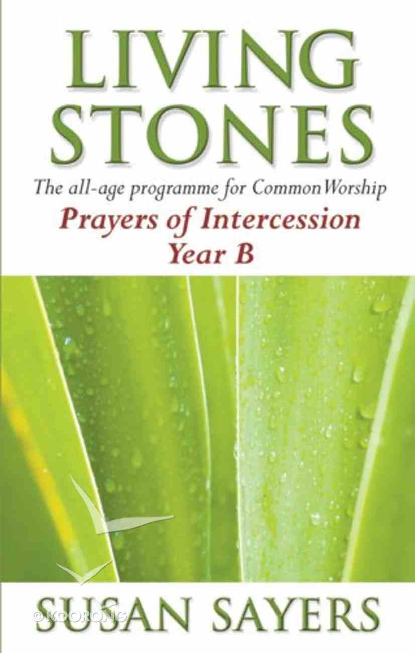 Prayers of Intercession (Year B) (Living Stones Series) Paperback