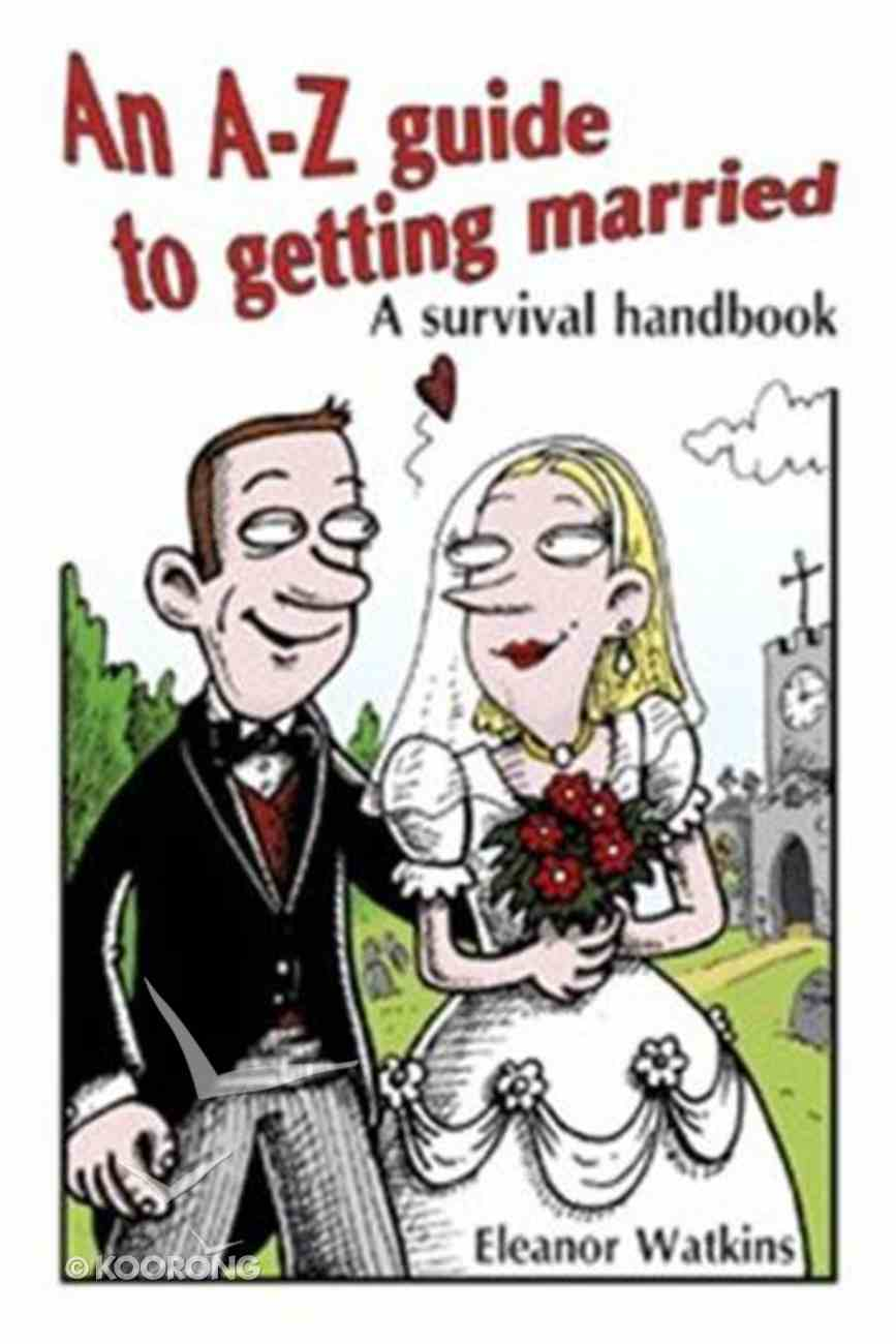 An A-Z Guide to Getting Married Paperback