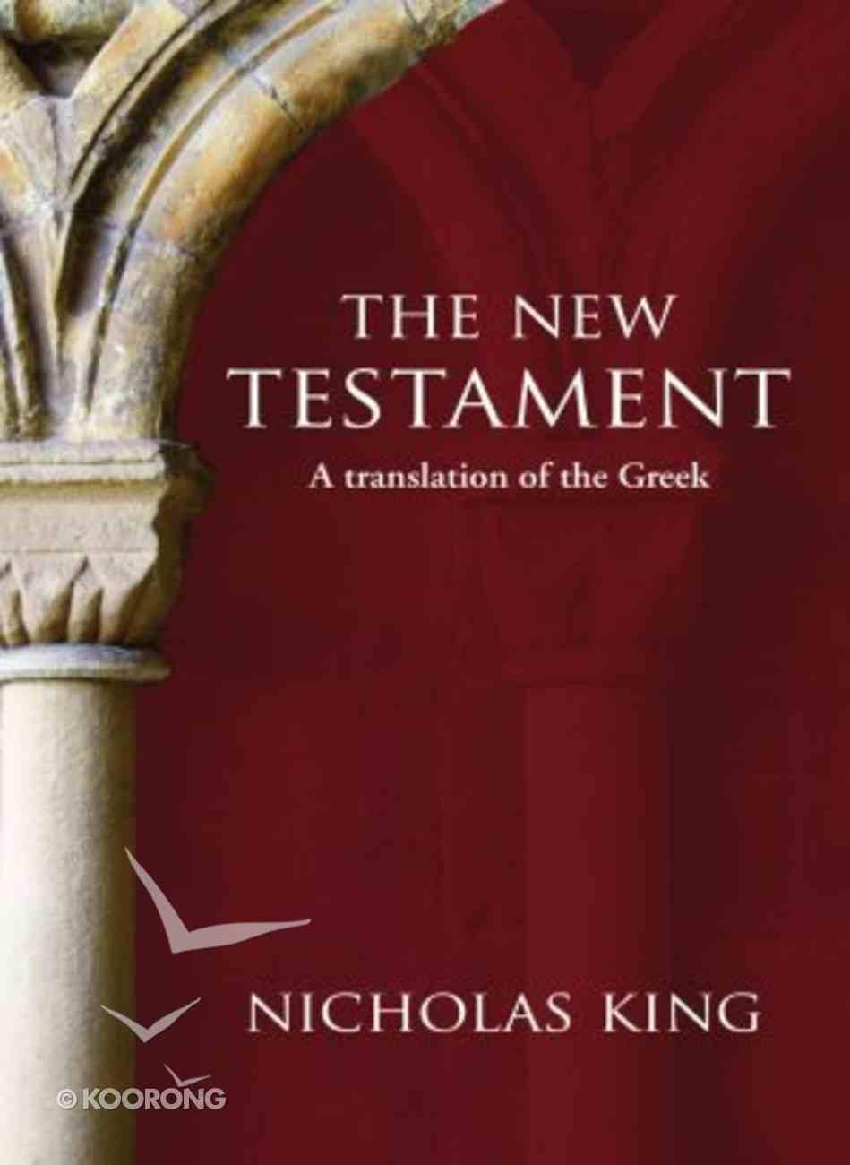 A Fresh Translation (Nicholas King New Testament Study Guides Series) Paperback