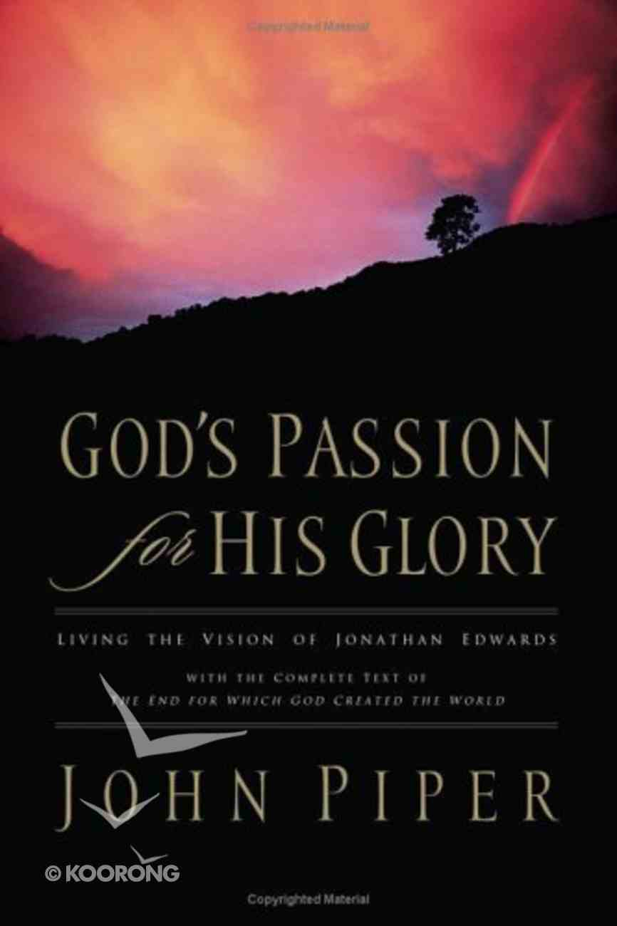 God's Passion For His Glory Paperback