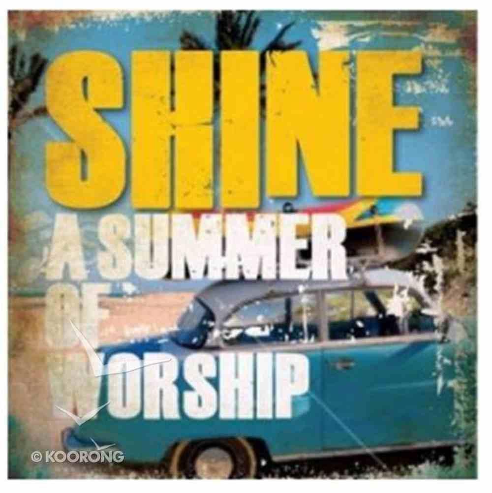 Shine: A Summer of Worship CD