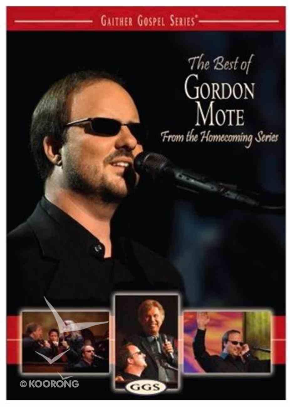 The Best of Gordon Mote (Gaither Gospel Series) DVD