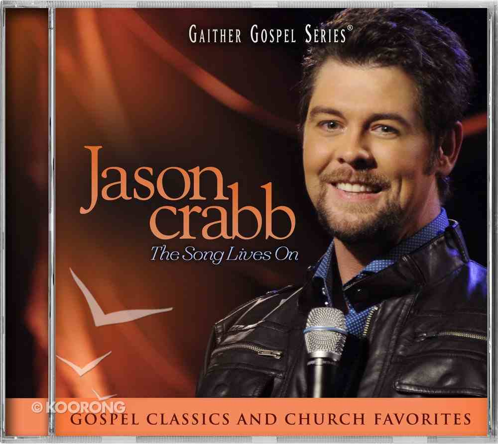 Jason Crabb Live - the Song Lives on (Gaither Gospel Series) CD