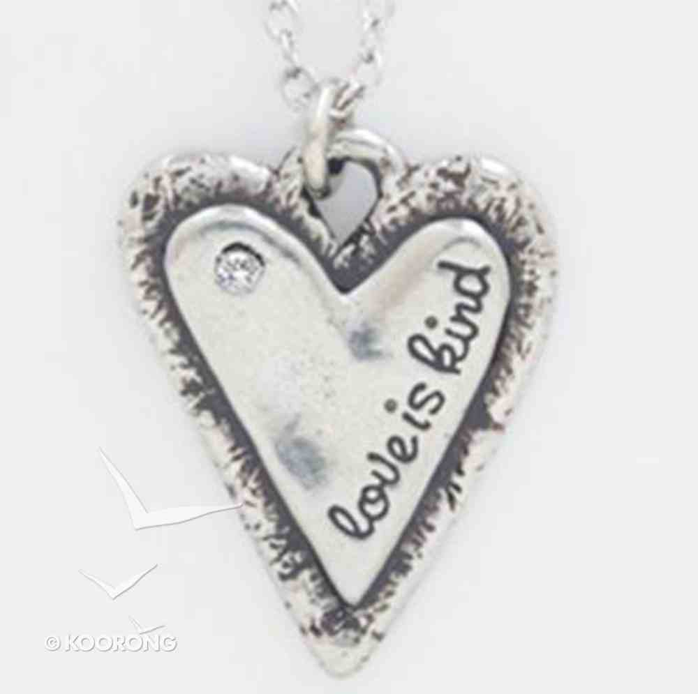 Pendant: Organic: Love is Kind (Lead-free Pewter) Jewellery
