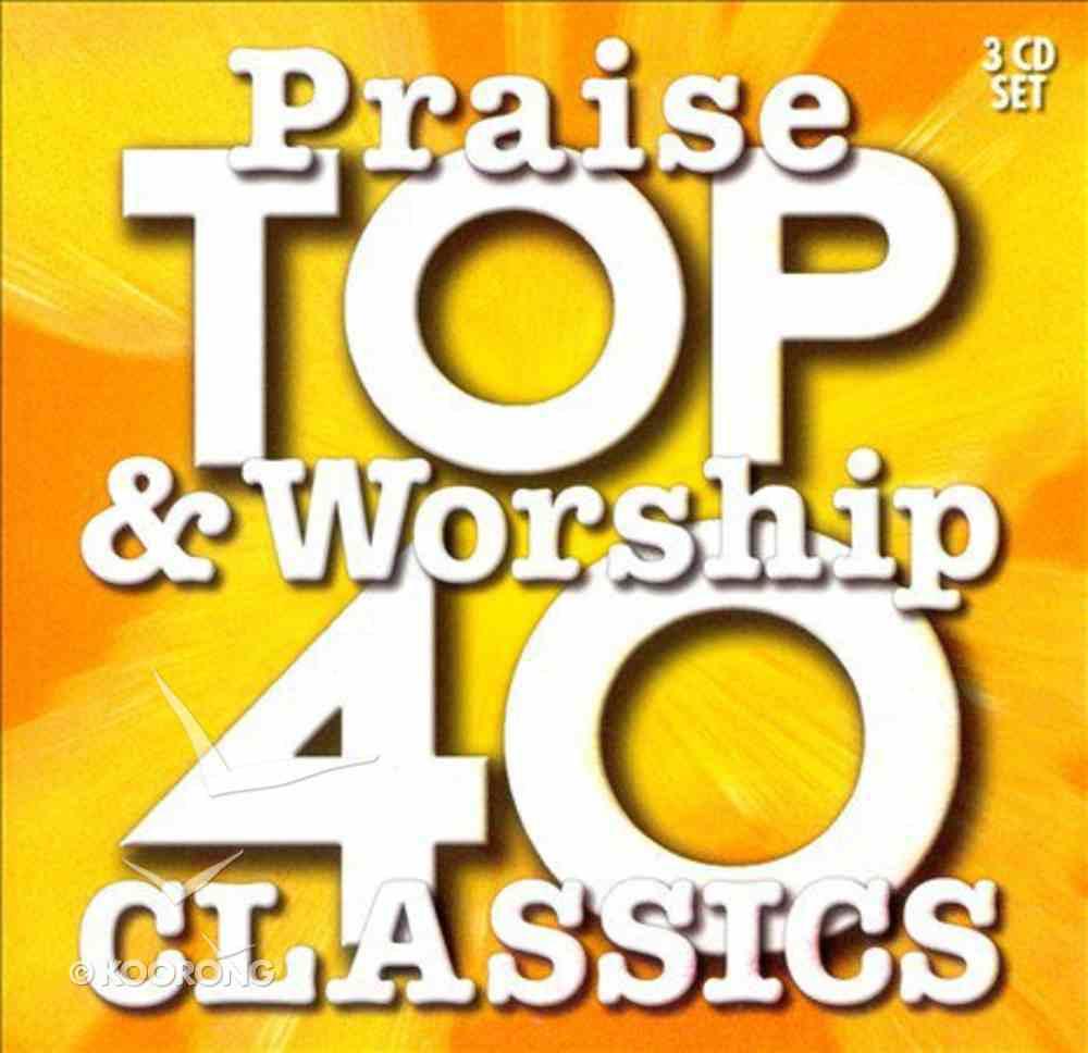 Top 40 Praise & Worship Classics CD