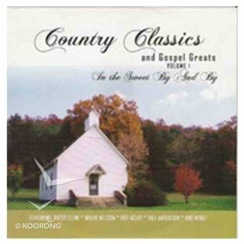 Country Classics #01: In the Sweet By and By CD