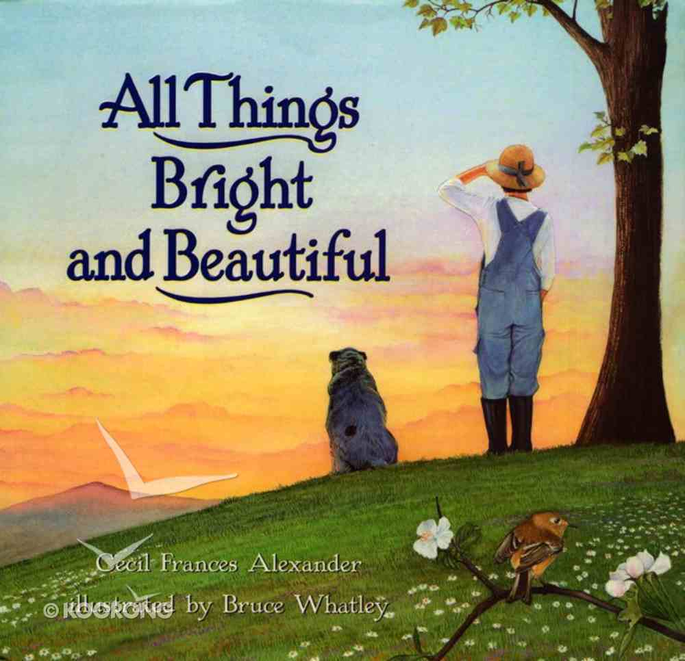 All Things Bright and Beautiful Hardback