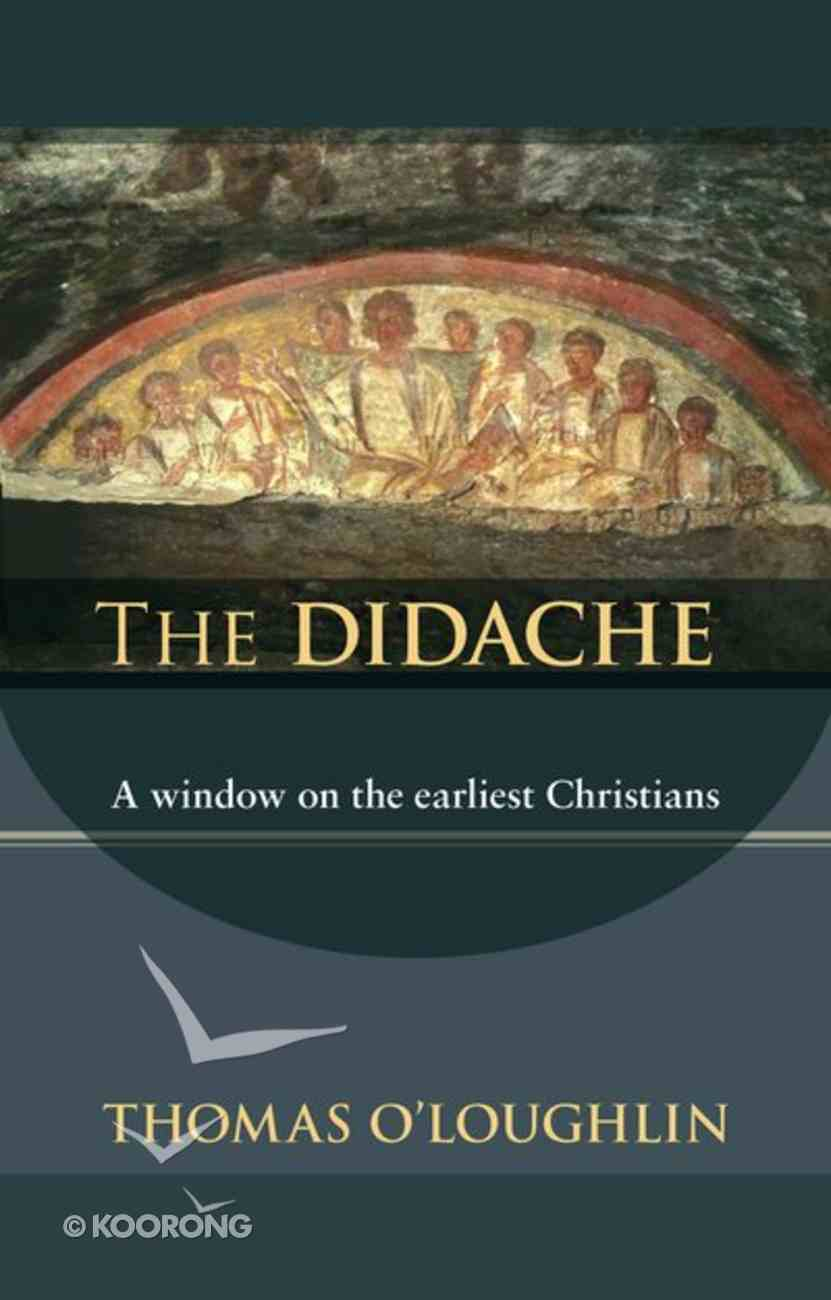 The Didache: A Window on the Earliest Christians Paperback