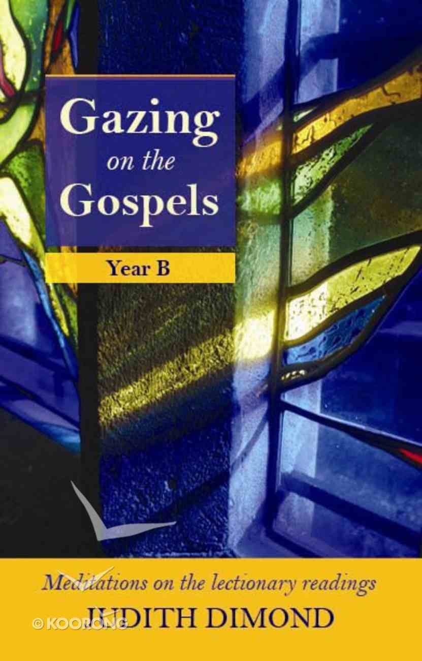 Gazing on the Gospels, Year B Paperback