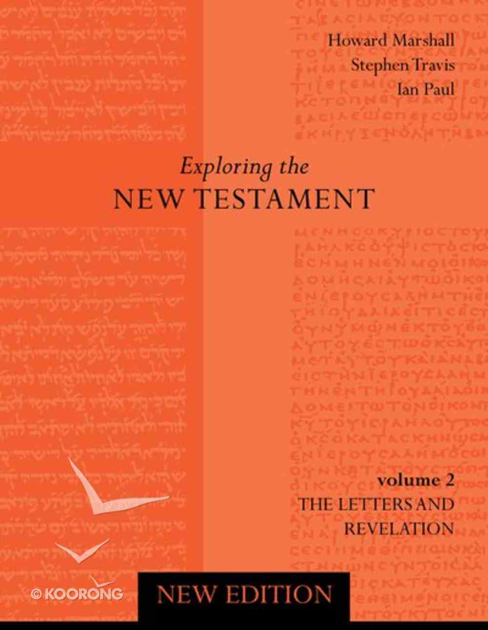 Letters and Revelation (2nd Edition) (#02 in Exploring The New Testament Series) Paperback