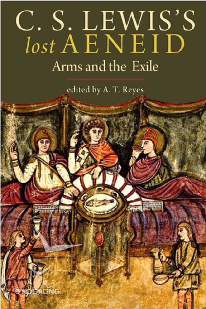 Lewis's Lost Aeneid: Arms and the Exile Hardback
