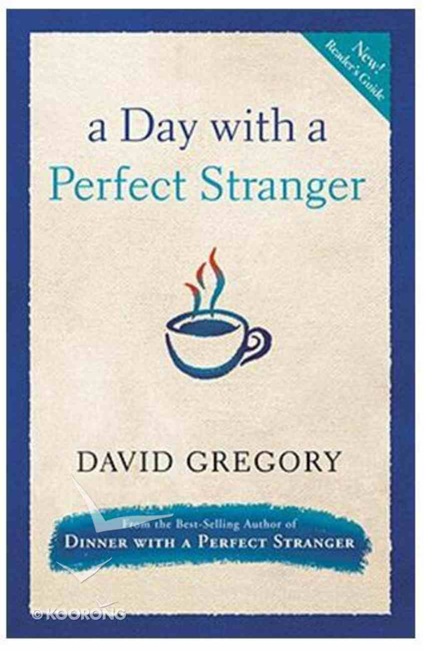 A Day With a Perfect Stranger  (With Discussion Guide) Paperback