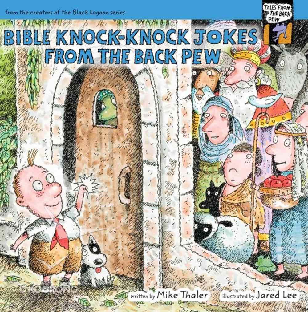 Bible Knock Knock Jokes From the Back Pew (Tales From The Back Pew Series) Paperback