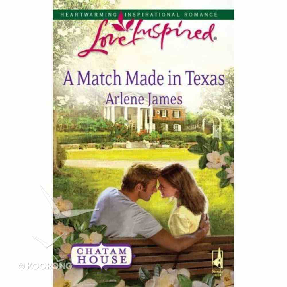 A Match Made in Texas (Chatam House) (Love Inspired Series) Mass Market