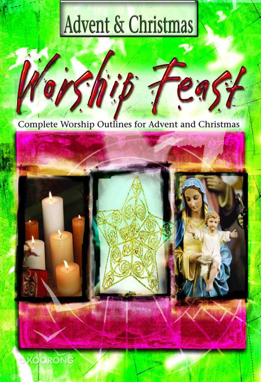 Advent and Christmas (Worship Feast Series) Paperback