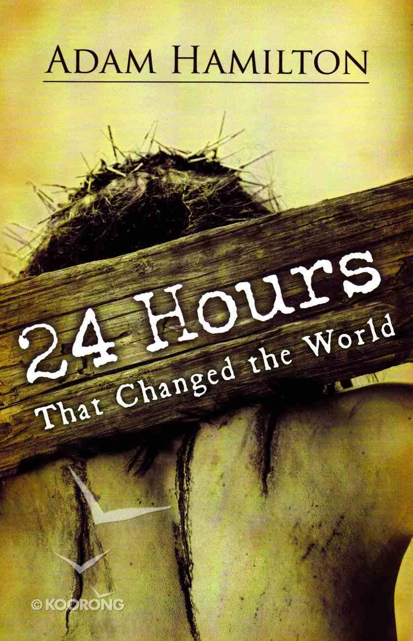 24 Hours That Changed the World Hardback