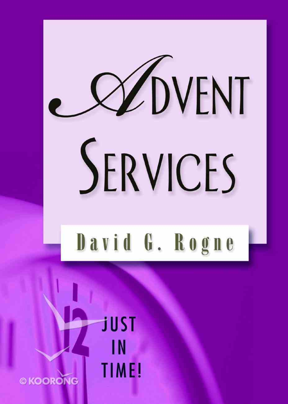 Advent Services (Just In Time Series) Paperback