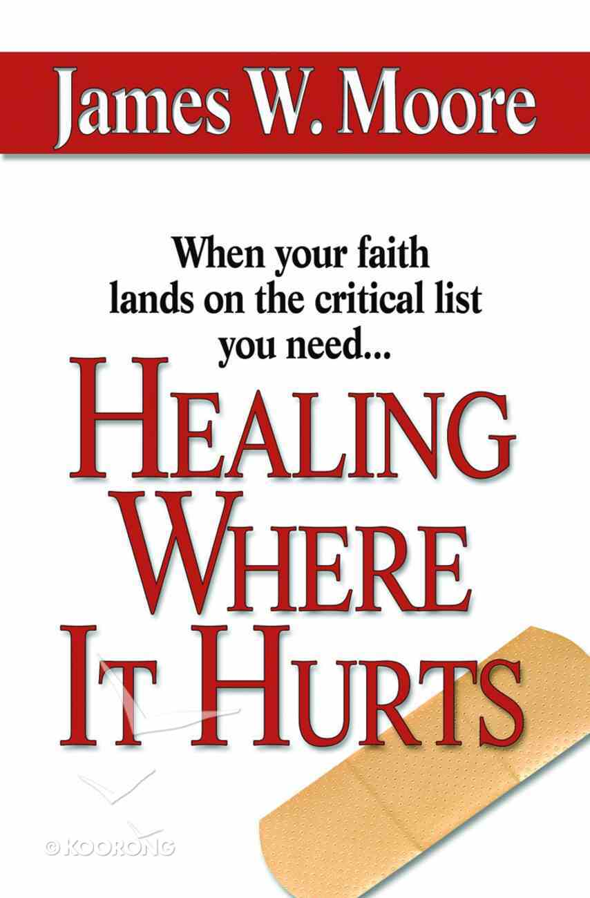 Healing Where It Hurts Paperback