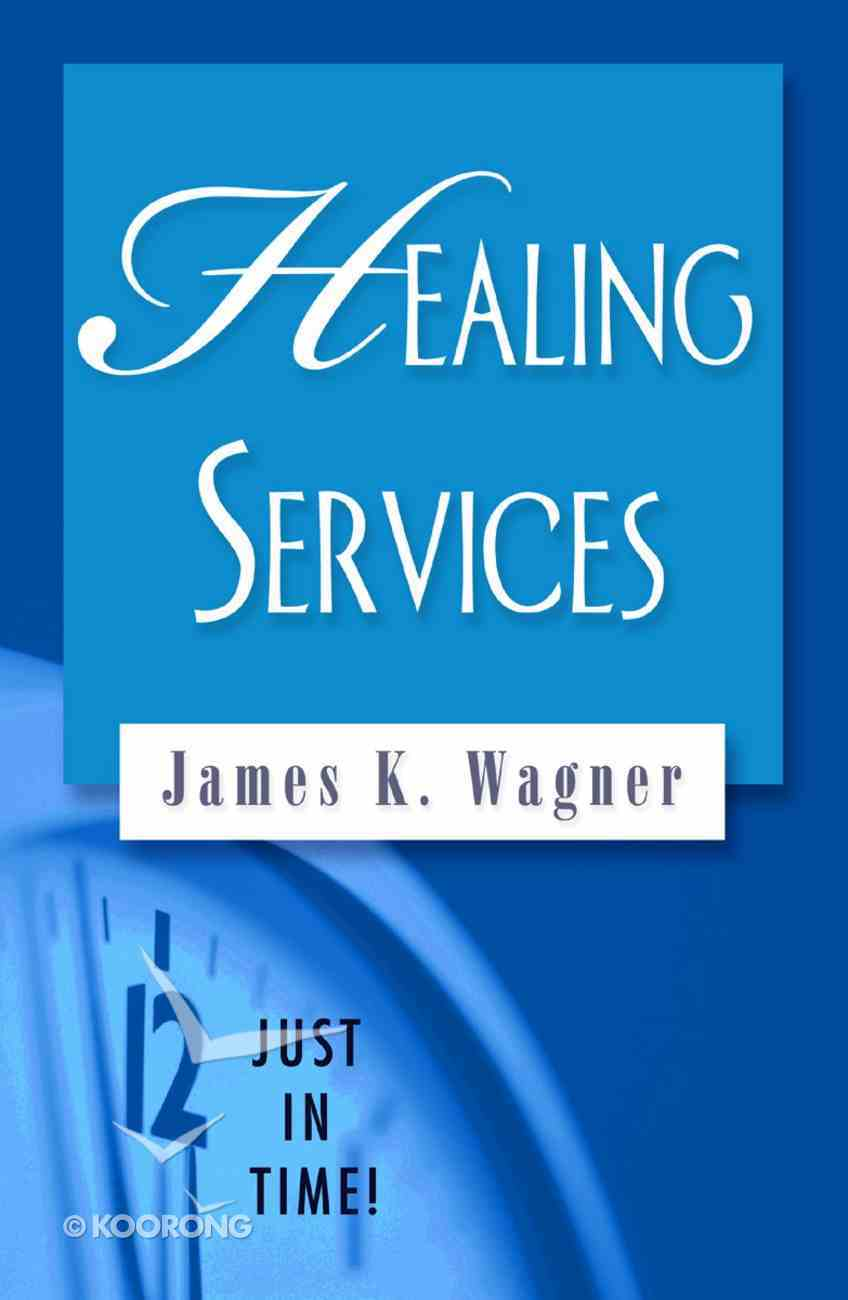 Healing Services (Just In Time Series) Paperback