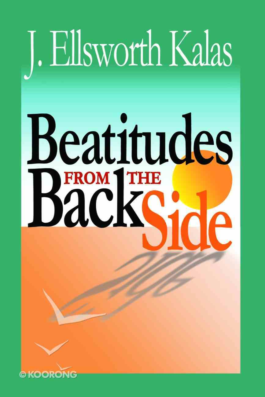 Beatitudes From the Back Side Paperback