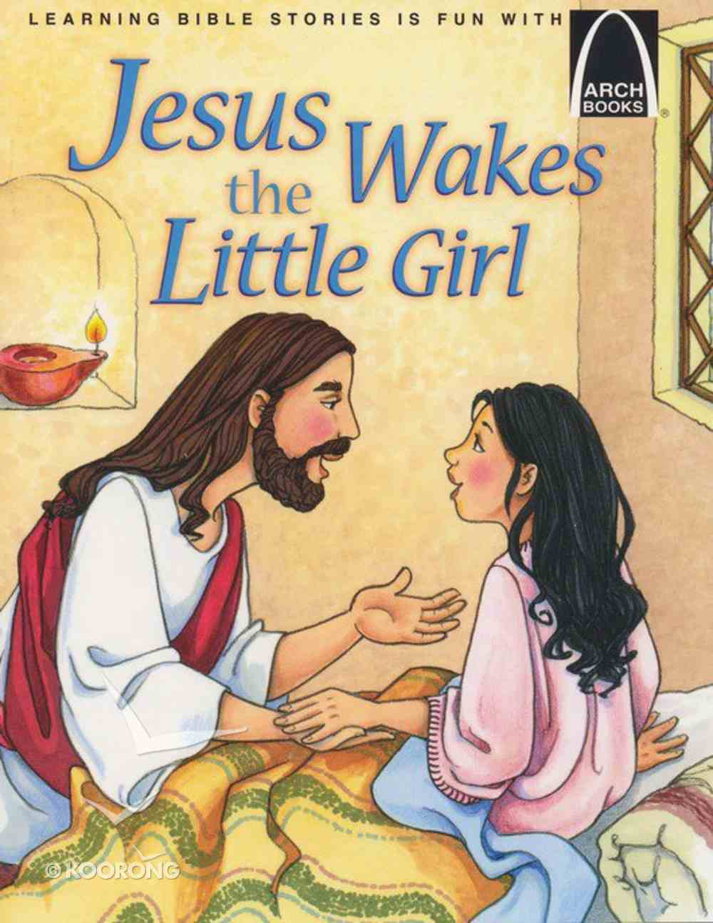 Jesus Wakes the Little Girl (Arch Books Series) Paperback