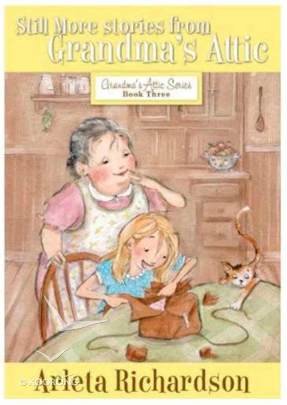 Still More Stories From Grandma's Attic Paperback