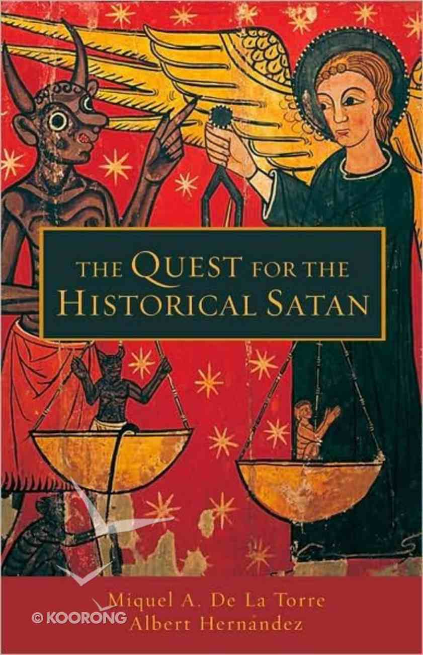 Quest For the Historical Satan Paperback