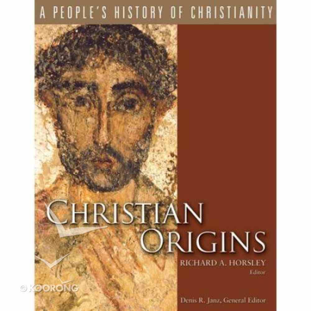 Christian Origins (#01 in A People's History Of Christianity Series) Paperback