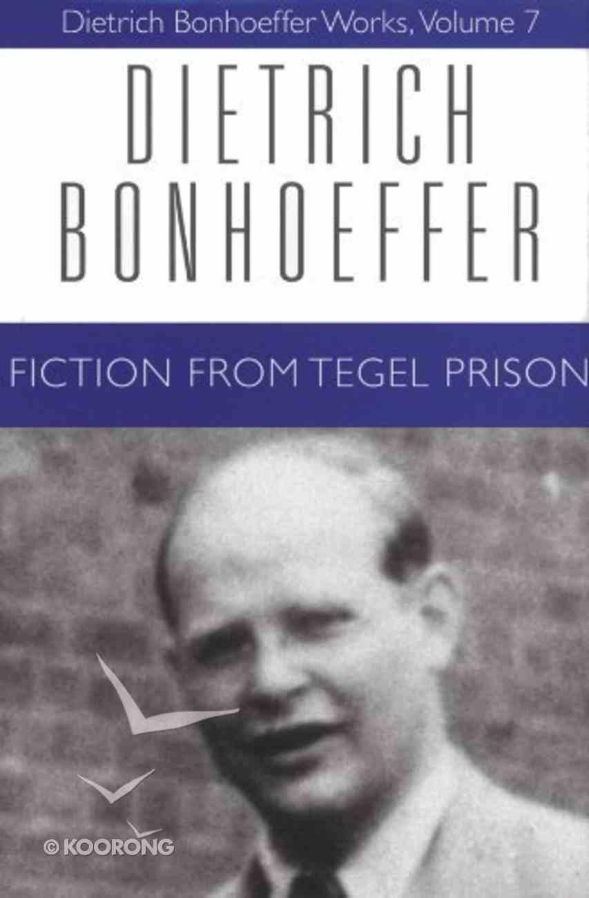 Fiction From Tegel Prison (#07 in Dietrich Bonhoeffer Works Series) Paperback