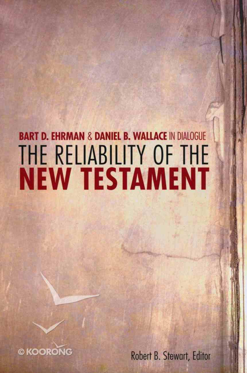 Reliability of the New Testament: Bart Ehrman and Daniel Wallace in Dialogue Paperback