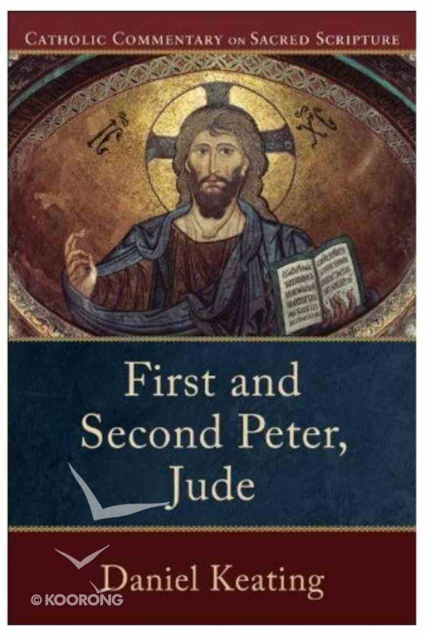First and Second Peter, Jude (Catholic Commentary On Sacred Scripture Series) Paperback
