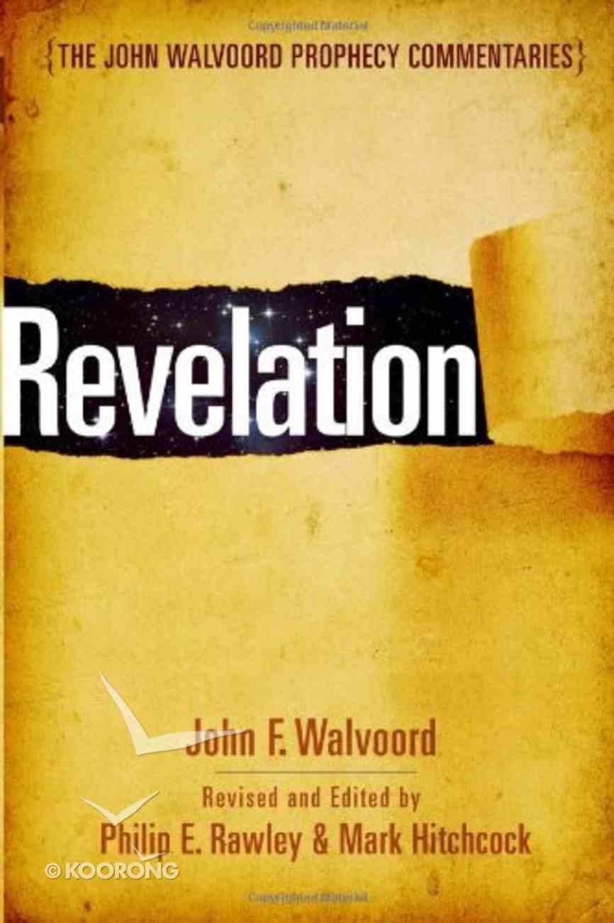 Revelation (John Walvoord Prophecy Commentaries Series) Hardback