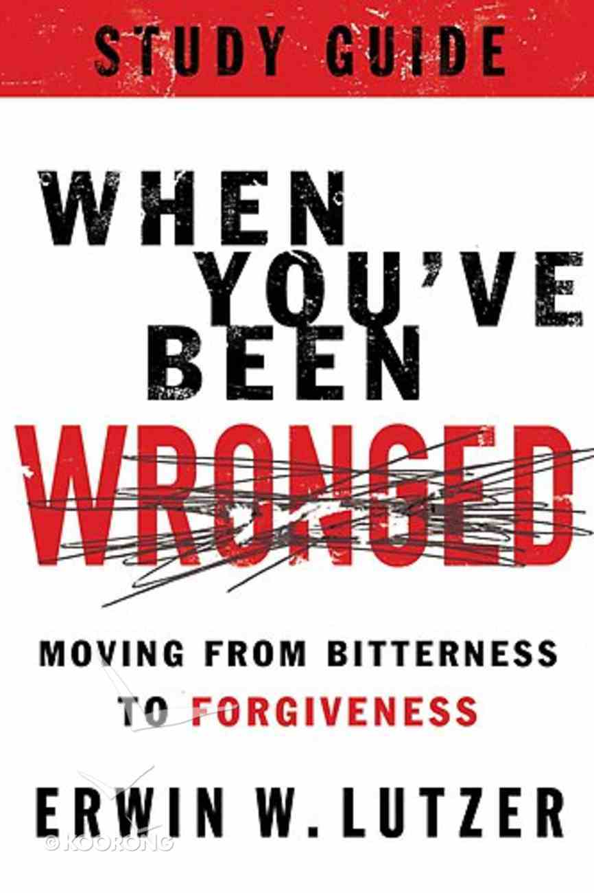 When You've Been Wronged (Study Guide) Paperback