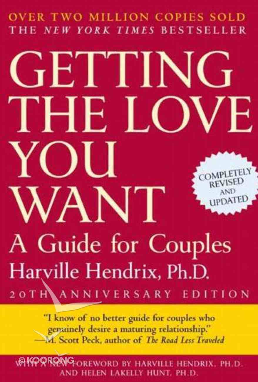 Getting the Love You Want: A Guide For Couples Paperback