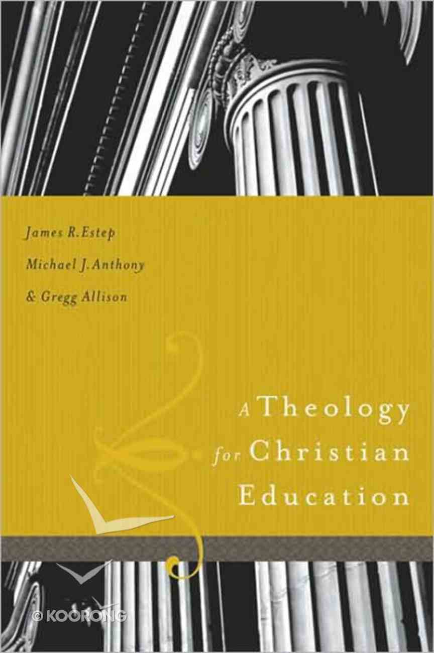 A Theology For Christian Education Hardback