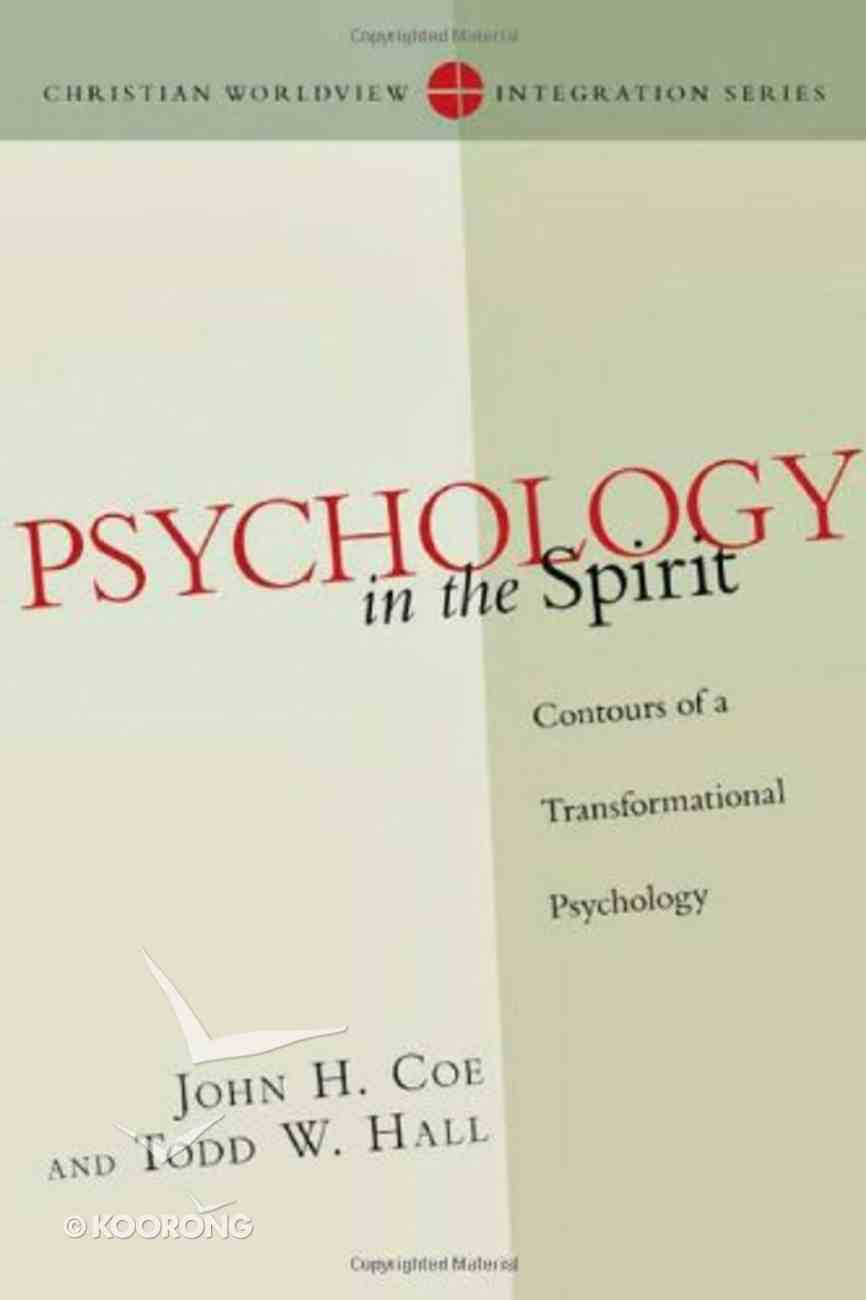 Psychology in the Spirit (Christian Worldview Integration Series) Paperback
