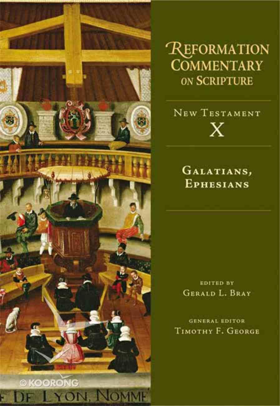 Galatians, Ephesians (Reformation Commentary On Scripture Series) Hardback
