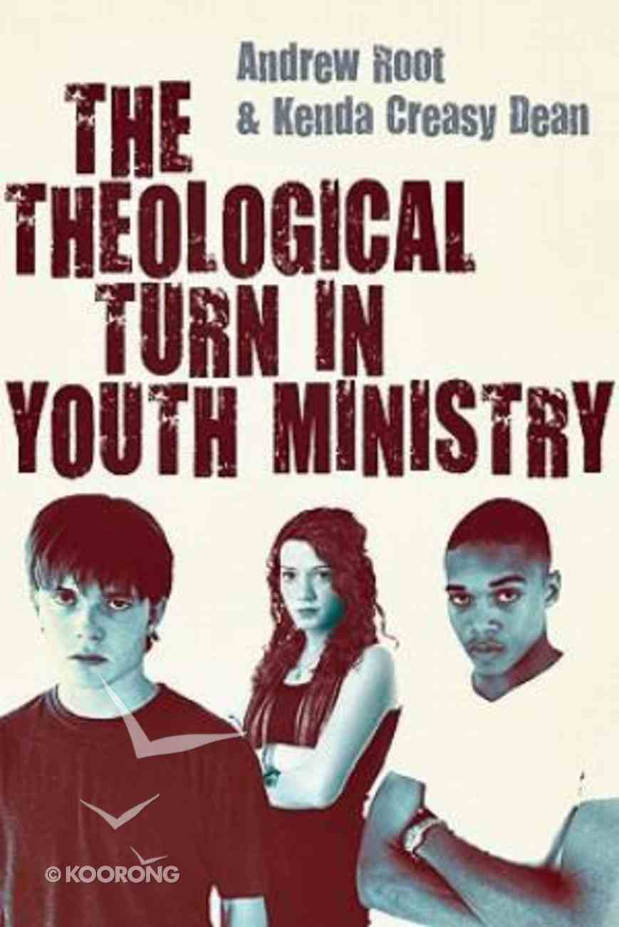 The Theological Turn in Youth Ministry Paperback