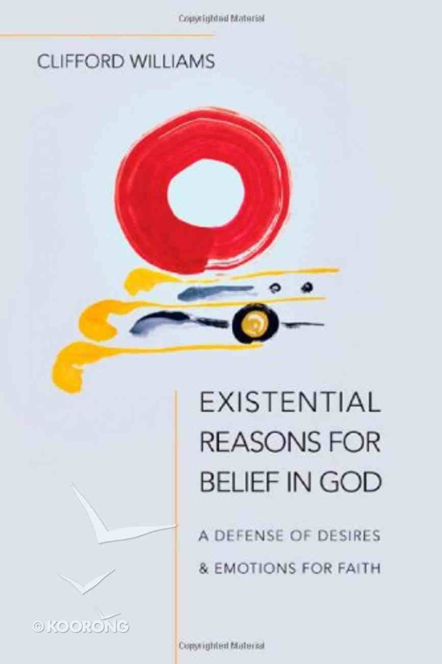 Existential Reasons For Belief in God Paperback