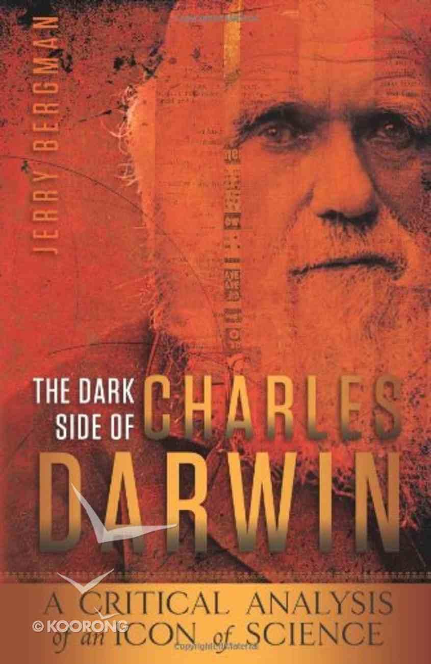 Dark Side of Charles Darwin Paperback