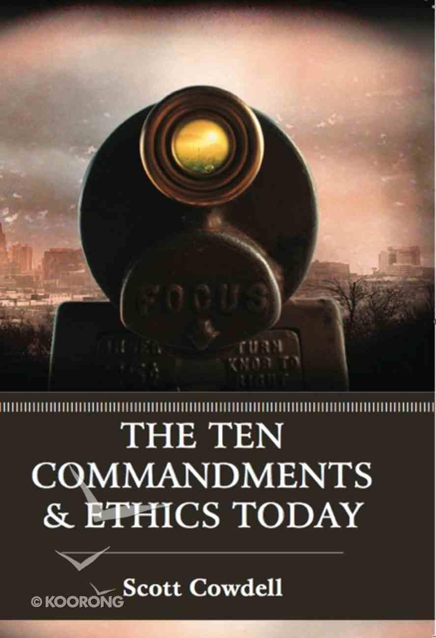 The Ten Commandments & Ethics Today Paperback